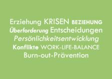 Lebensberatung Erziehung Krisen Beziehung Überforderung Entscheidungen Persönlichkeitsentwicklung Konflikte Work-Life-Balance Burnout-Prävention